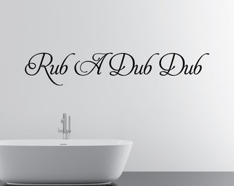 Rub A Dub Dub Home Wall Decal Sticker VC0073