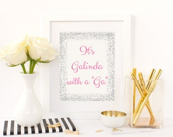 "It's Galinda with a ""Ga"", Instant Download, Digital Download, Printable Quote, Wicked the Musical, Wall Art, Wall Decor, Galinda Quote"