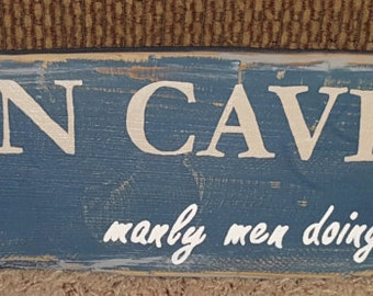 Man Cave Manly Men doing Manly things Barn wood sign