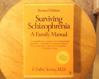 Surviving Schizophrenia: A Family Manual by E. Fuller Torrey, M.D.