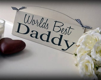 World's Best Daddy Sign