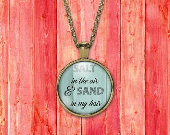 Beach necklace quote, quote necklace, salt in the air, my happy place, inspirational quote, salt in the air and sand in my hair