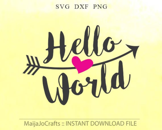 Hello World Svg Newborn Digital Files Dxf Files For Cricut