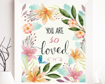 You are so loved, typography printable, typography quote, typography wall art, watercolor printable, floral printable, nursery printable art