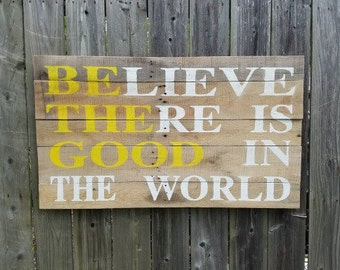 Be The Good Pallet Sign