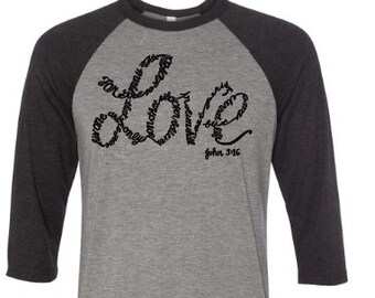 For god so loved the world LOVE raglan baseball t-shirt, Love shirt, love baseball shirt, baseball shirt, christian shirt, religious shirt