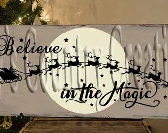 Believe in Magic Santa Reindeer  SVG, PNG, JPEG