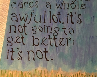18 x 24 Hand-painted Lorax Quote
