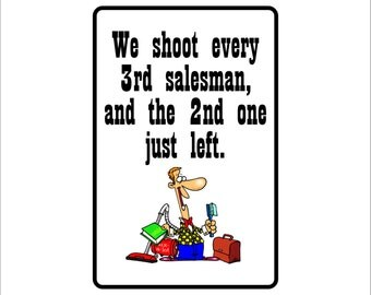"We shoot every 3rd Salesman...Funny  Metal Sign Aluminum  8"" x 12"" Sign"