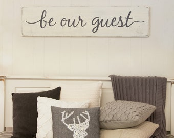 "Be our guest sign | guest room sign | bedroom | rustic wood sign | 47"" x 11.25"""