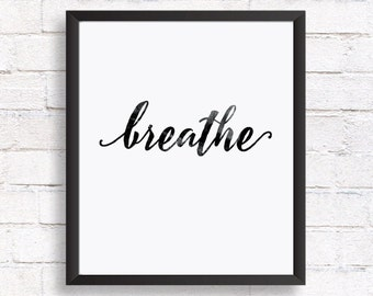 Printable quotes / Quote prints / Breathe print / Printable wall art quote /  Inspirational quote home decor / Typographic Print