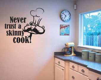 Wall Decor vinyl sticker / wall decal / vinyl decal / wall sticker inspirational quote - Never trust a skinny cook