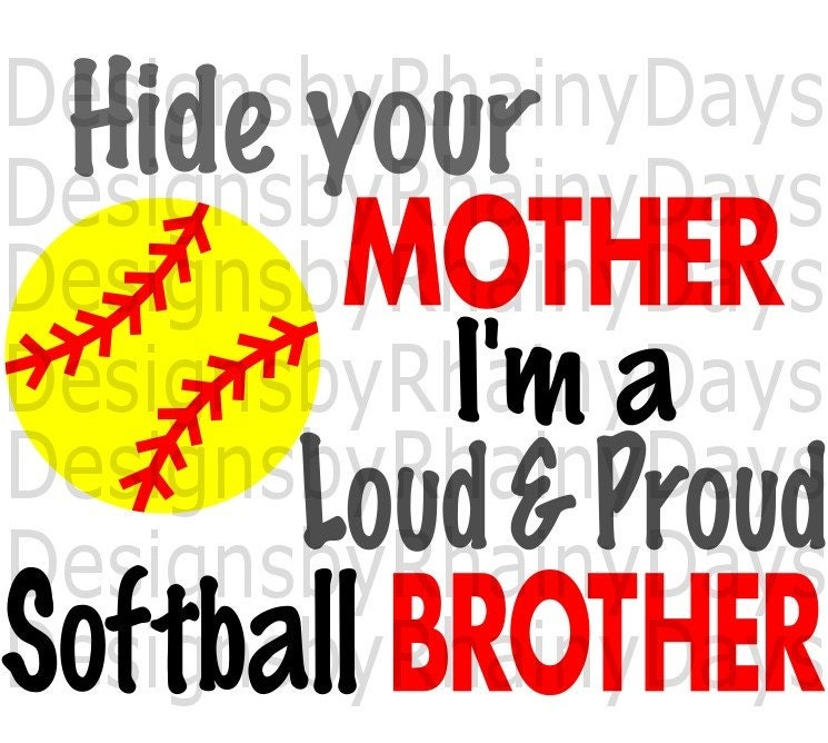 Buy 3 get 1 free! Hide your mother I'm a loud and proud softball brother cutting file, SVG, PNG, softball brother