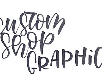 Custom shop graphic