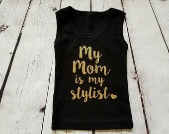 My Mom is my Stylist tank