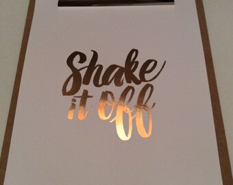Rose Gold Shake It Off Print! A4 print in Rose Gold Foil