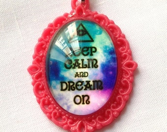 "Pendant ""Keep Calm and Dream we"""