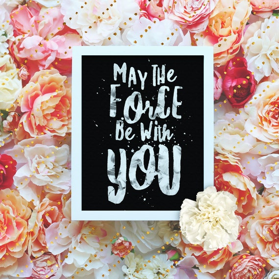 """May the force be with you -  MTFBWY - 8x10"""" Printable Star Wars Wall Art - Paint Typographic Wall Art - Printable Poster - Instant Download"""