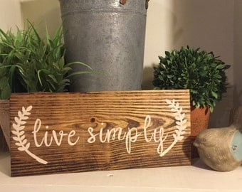 Live Simply Sign, Wood Sign, Rustic Home Decor, Home Decor, Farmhouse Home decor, Country Home Decor, live simply wood sign, simplify
