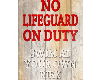 """No Lifeguard on Duty Swim at Your Own Risk Novelty Metal Sign 6"""" x 9"""""""