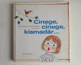 Cinege, cinege kismadár...Népi mondókák, gyermekjátékok Hungarian folk rhymes and plays for children's