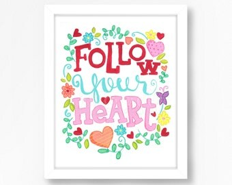 Follow Your Heart Wall Art - Child Room Decor - Hand Lettered Art - Follow Your Heart Art Print, Art Print, Instant Download, Floral Art