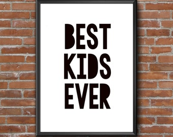 Instant Download Printable Art, Best Kids Ever Print, Typography Poster, Modern Wall Print, Motivational Print, Digital Print