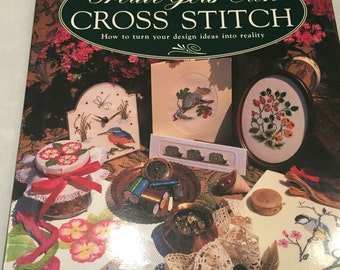Create Your Own Cross Stitch by Shirley Watts