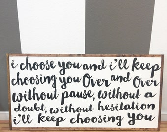 I Choose You Sign, I Choose You, Wedding Gift, Wood Sign, Anniversary Gift, Farmhouse,Wedding Sign, Love Sign, Farmhouse Decor Wooden Sign.