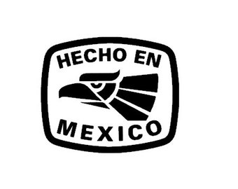 Hecho En Mexico sticker decal. Made In Mexico Sticker Vinyl Decal cut sticker