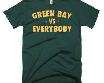 Green Bay Vs Everybody, Green Bay Packers, Everybody Shirts, Vs Everybody Shirt, Vs Everybody T Shirt, Green Bay T Shirt, Wisconsin T Shirt