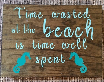 Time Wasted At The Beach Wooden Sign