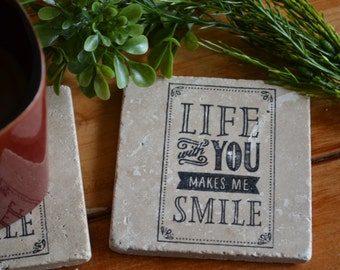 Life With You Makes Me Smile Handmade Travertine Tile Coaster Set