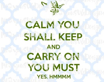 Calm You Shall Keep Yoda SVG,EPS,PNG,Studio