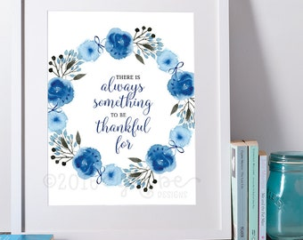 There is always something to be thankful for, Motivational, Inspirational, Watercolor, 8x10, 5x7, Give thanks