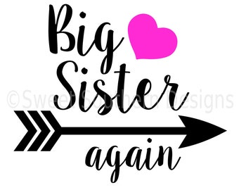 Big sister again with arrow heart SVG instant download design for cricut or silhouette