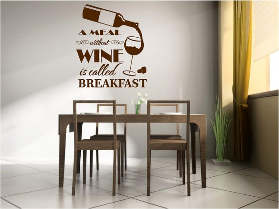 A Meal without Wine is Called Breakfast Vinyl Wall Art Decal