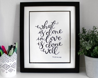 What Is Done In Love Is Done Well - A4 ORIGINAL print - 12inx10in Mounted & Framed
