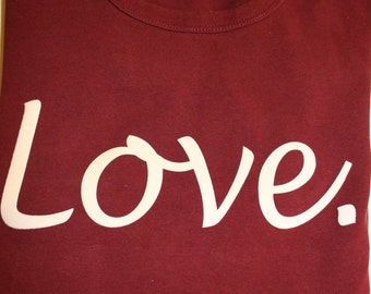 T-shirt with inspiring message - Love.
