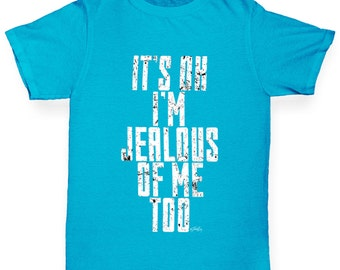 Girl's It's Ok I'm Jealous Of Me Too T-Shirt