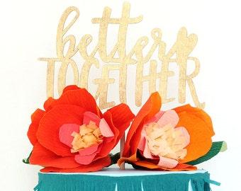 Better Together Wedding Shower Laser Cut Cake Topper