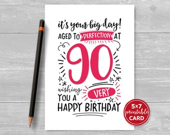 """Printable 90th Birthday Card - It's Your Big Day! Aged to Perfection at 90. Wishing You A Very Happy Birthday. 5""""x7"""" plus envelope template"""