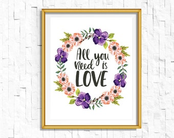 Instant Download Printable Floral All You Need is Love Print | Boho Garden Watercolor Home Decor Nursery | Rustic Floral Wedding Printable