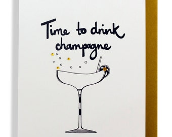 Time to drink champagne hand finished greetings card