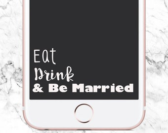 INSTANT DOWNLOAD Snapchat Geofilter Eat Drink Be Married Wedding