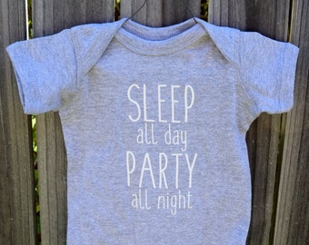 Sleep All Day, Party All Night Screen Printed Onesie