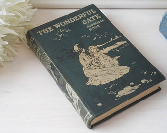 The Wonderful Gate by Florence Bone. Hardback cloth bound book.