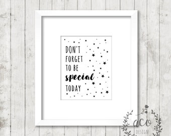 Don't Forget to be Special Today, Printable Wall Art, Printable Wall Decor, Printable, Home Decor
