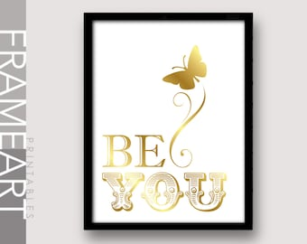 "Printable Wall Art ""BE YOU"" Gold Print Frame Art, Typography Print, Home Décor, Wall Décor 71G"