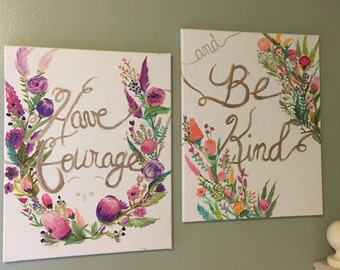 Have courage and be kind canvas